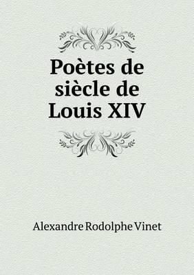 Poetes de Siecle de Louis XIV