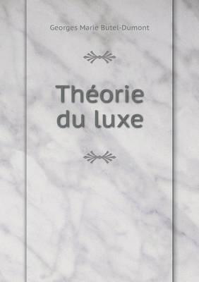 Theorie Du Luxe