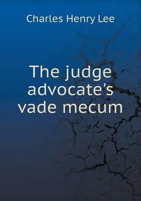The Judge Advocate's Vade Mecum