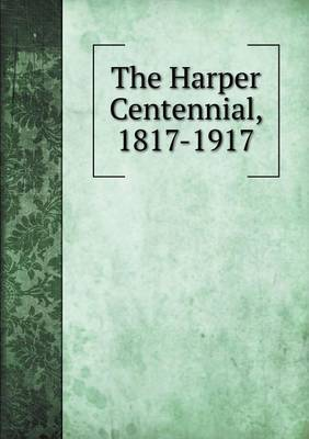 The Harper Centennial, 1817-1917