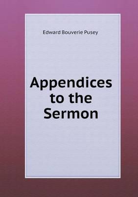 Appendices to the Sermon