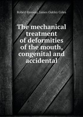 The Mechanical Treatment of Deformities of the Mouth, Congenital and Accidental