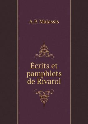 Ecrits Et Pamphlets de Rivarol