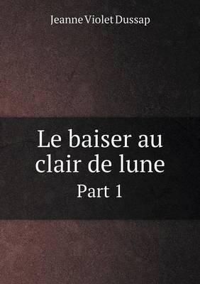 Le Baiser Au Clair de Lune Part 1