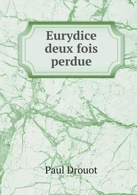Eurydice Deux Fois Perdue