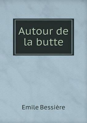 Autour de La Butte