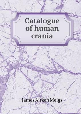 Catalogue of Human Crania