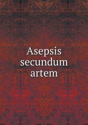 Asepsis Secundum Artem