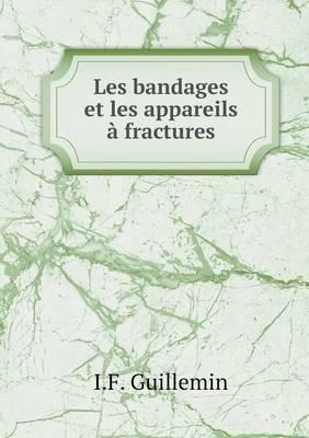 Les Bandages Et Les Appareils a Fractures