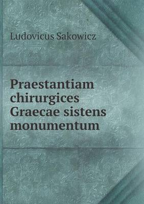 Praestantiam Chirurgices Graecae Sistens Monumentum