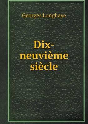 Dix-Neuvieme Siecle