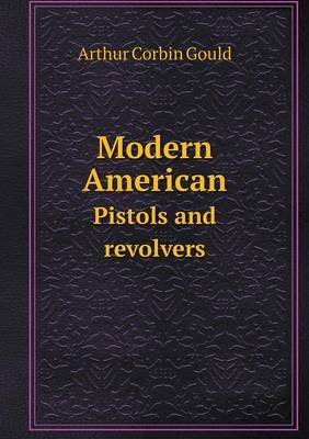Modern American Pistols and Revolvers