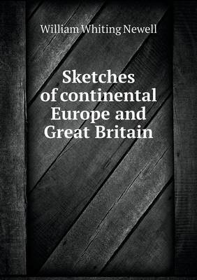 Sketches of Continental Europe and Great Britain