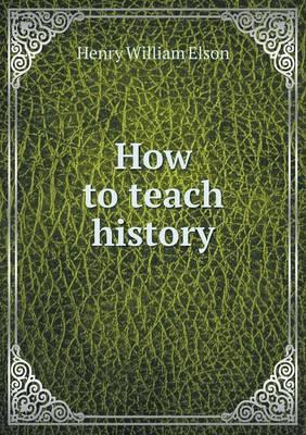 How to Teach History