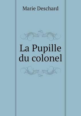 La Pupille Du Colonel