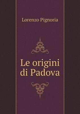 Le Origini Di Padova