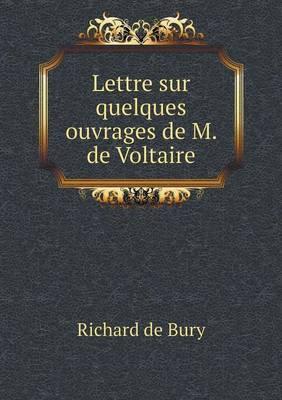 Lettre Sur Quelques Ouvrages de M. de Voltaire