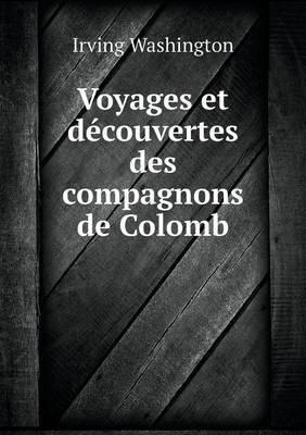 Voyages Et Decouvertes Des Compagnons de Colomb