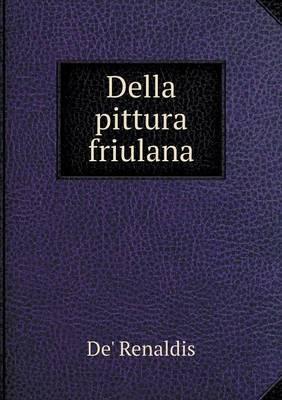 Della Pittura Friulana