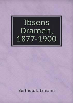 Ibsens Dramen, 1877-1900