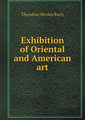 Exhibition of Oriental and American Art