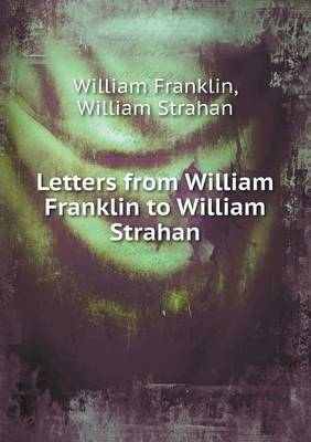Letters from William Franklin to William Strahan