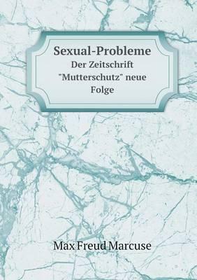 Sexual-Probleme Der Zeitschrift  Mutterschutz  Neue Folge