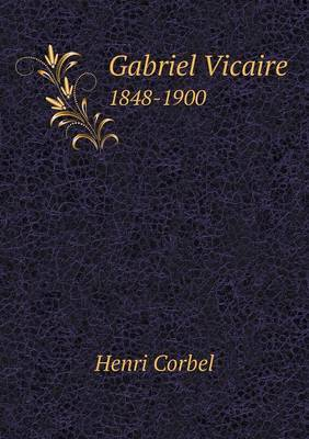 Gabriel Vicaire 1848-1900