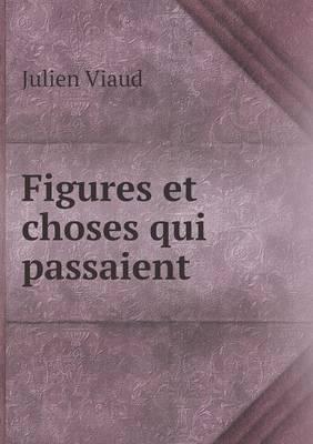 Figures Et Choses Qui Passaient
