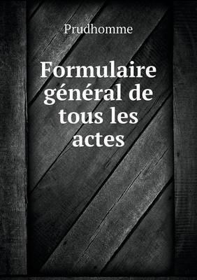 Formulaire General de Tous Les Actes
