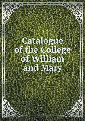 Catalogue of the College of William and Mary