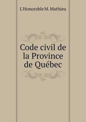 Code Civil de La Province de Quebec