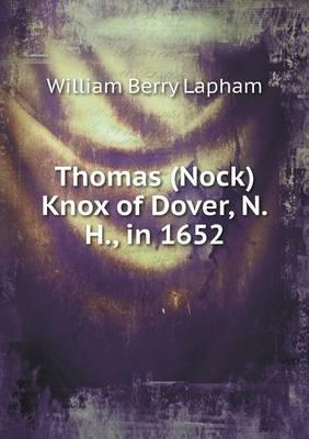 Thomas (Nock) Knox of Dover, N.H., in 1652