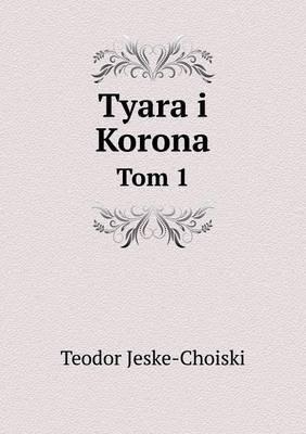Tyara I Korona Tom 1
