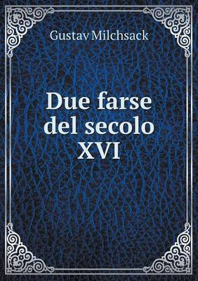 Due Farse del Secolo XVI
