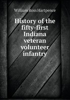 History of the Fifty-First Indiana Veteran Volunteer Infantry