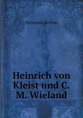 Heinrich Von Kleist Und C.M. Wieland