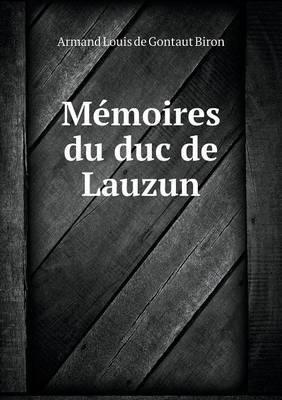 Memoires Du Duc de Lauzun