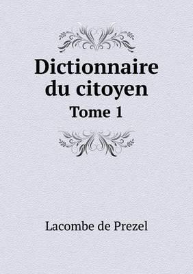 Dictionnaire Du Citoyen Tome 1