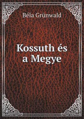 Kossuth Es a Megye