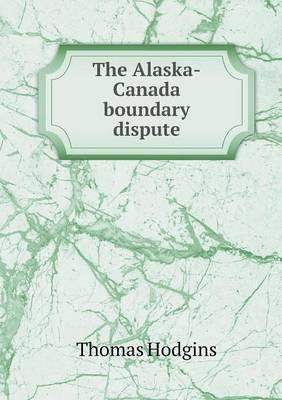 The Alaska-Canada Boundary Dispute