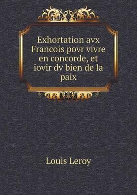 Exhortation Avx Francois Povr Vivre En Concorde, Et Iovir DV Bien de La Paix