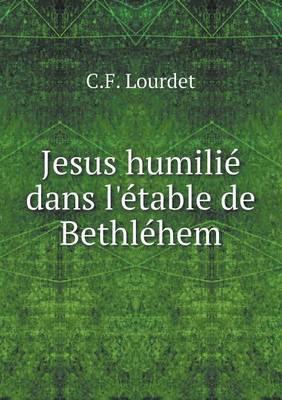 Jesus Humilie Dans L'Etable de Bethlehem