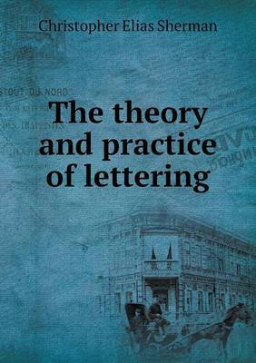 The Theory and Practice of Lettering