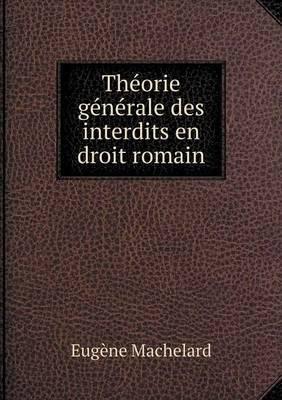 Theorie Generale Des Interdits En Droit Romain