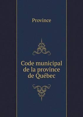 Code Municipal de La Province de Quebec