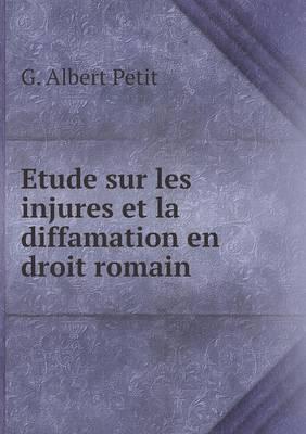 Etude Sur Les Injures Et La Diffamation En Droit Romain