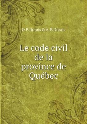 Le Code Civil de La Province de Quebec