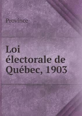 Loi Electorale de Quebec, 1903