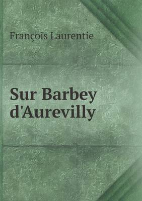 Sur Barbey D'Aurevilly